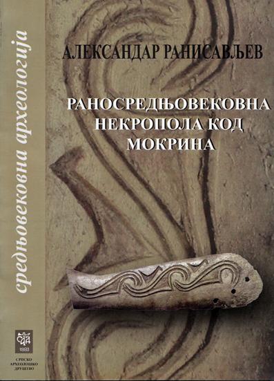Ranosrednjovekovna nekropola kod Mokrina: naslovna strana